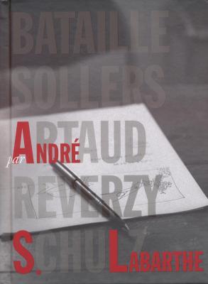 artaud-sollers-artaud-reverzy-schulz