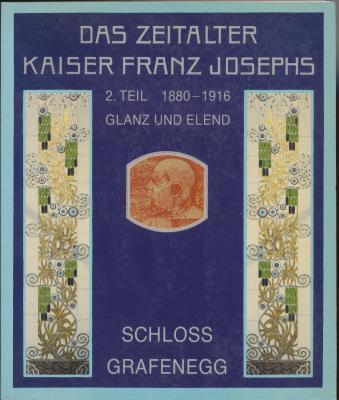 das-zeitalter-kaiser-franz-josephs.-2.-teil-1880-1916-glanz-und-elend-deux-tomes-