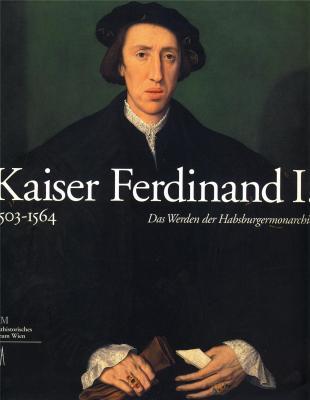 kaiser-ferdinand-i-1503-1564-das-werden-der-habsburgermonarchie-