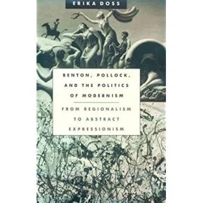 benton-pollock-and-the-politics-of-modernism-from-regionalism-to-abstract-expressionism