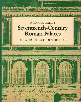 seventeenth-century-roman-palaces-use-and-the-art-of-the-plan-