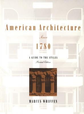 american-architecture-since-1780-a-guide-to-the-styles-revised-edition-