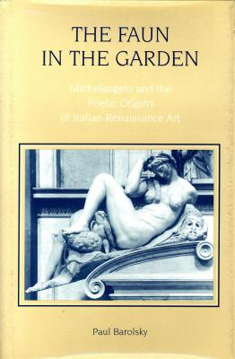 the-faun-in-the-garden-michelangelo-and-the-poetic-origins-of-italian-renaissance-art-