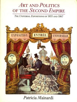 art-and-politics-of-the-second-empire-the-universal-expositions-of-1855-and-1867-