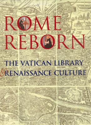 rome-reborn-the-vatican-library-and-renaissance-culture-