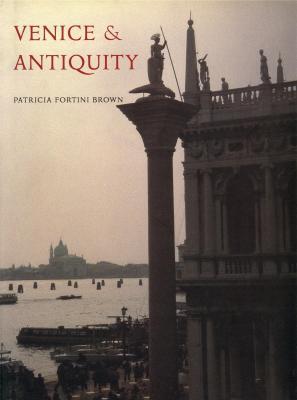 venice-antiquity-the-venetian-sense-of-the-past-
