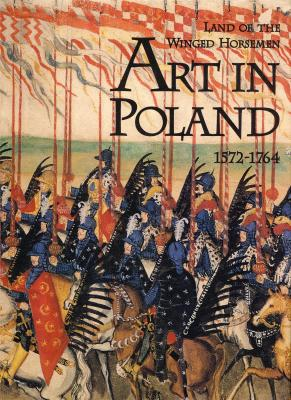 land-of-the-winged-horsemen-art-in-poland-1572-1764-