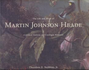 the-life-and-work-of-martin-johnson-heade-a-critical-analysis-and-catalogue-raisonnE