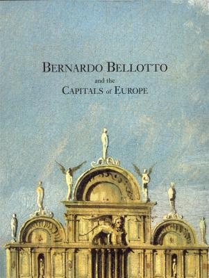 bernardo-bellotto-and-the-capitals-of-europe-
