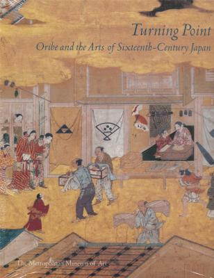 turning-point-oribe-and-the-arts-of-sixteenth-century-japan