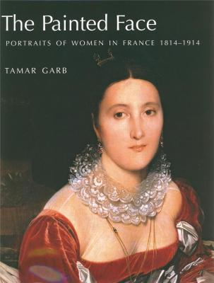 the-painted-face-portraits-of-women-in-france-1814-1914-