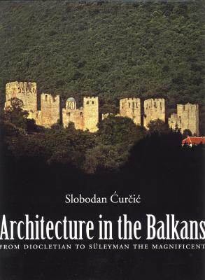 atchitecture-in-the-balkans-from-diocletian-to-suleyman-the-magnificent