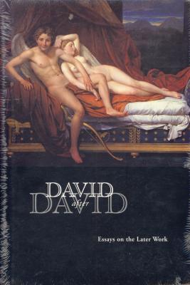 david-after-david-essays-on-the-later-works-