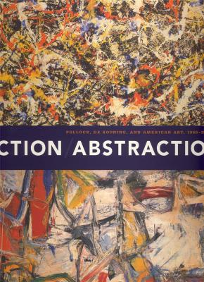action-abstraction-pollock-de-kooning-and-american-art-1940-1976-