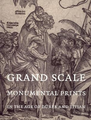 grand-scale-monumental-prints-in-the-age-of-durer-and-titian-