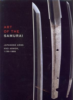 art-of-the-samurai-japanese-arms-and-armor-1156-1868