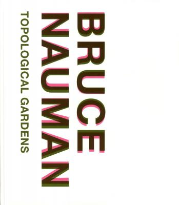 bruce-nauman-topological-gardens