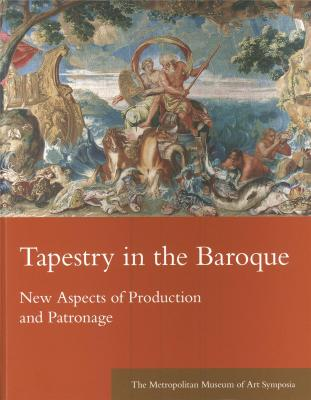 tapestry-in-the-baroque-new-aspects-of-production-and-patronage