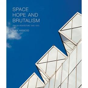 space-hope-and-brutalism-english-architecture-1945-1975