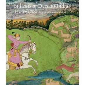 sultans-of-deccan-india-1500-1700-opulence-and-fantasy