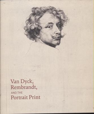 van-dyck-rembrandt-and-the-portrait-print