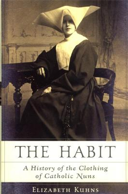 the-habit-a-history-of-the-clothing-of-catholic-nuns-