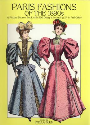 paris-fashions-of-the-1890s-a-picture-source-book-with-350-designs-