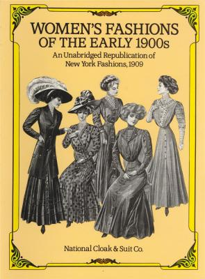 women-s-fashions-of-the-early-1900s-an-unabridged-republication-of-new-york-fashions-1909-