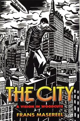 the-city-a-vision-in-woodcuts-frans-masereel-1889-1972-