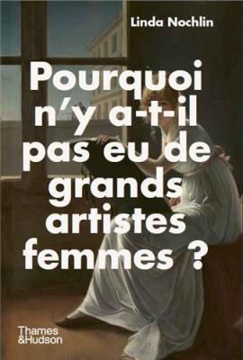 pourquoi-n-y-a-t-il-pas-eu-de-grands-artistes-femmes-