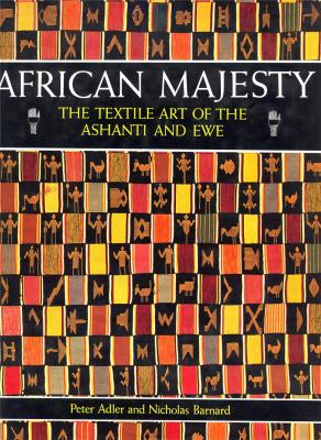 african-majesty-the-textile-art-of-the-ashanti-and-ewe-