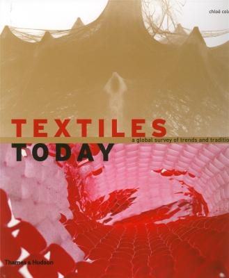 textiles-today-a-global-survey-of-trends-and-traditions-anglais