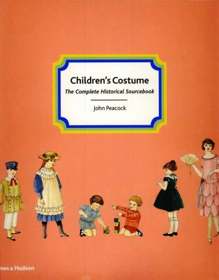 children-s-costume-the-complete-historical-sourcebook-anglais