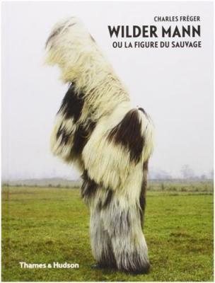 charles-frEger-wilder-mann-ou-la-figure-du-sauvage
