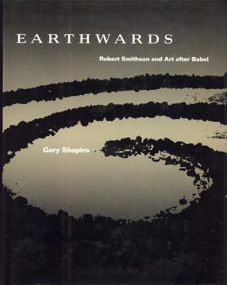 earthwards-robert-smithson-and-art-after-babel-
