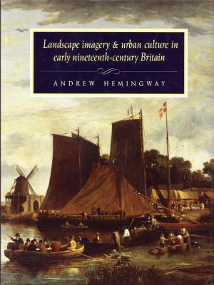 landscape-imagery-urban-culture-in-early-nineteenth-century-britain-