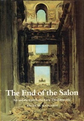 the-end-of-the-salon-art-and-the-state-in-the-early-third-republic-