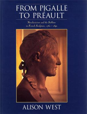 from-pigalle-to-preault-neoclassicism-and-the-sublime-in-french-sculpture-1760-1840-