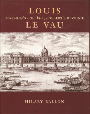 louis-le-vau-mazarin-s-collEge-colbert-s-revenge-