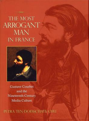 the-most-arrogant-man-in-france-gustave-courbet-and-the-nineteenth-century-media-culture-