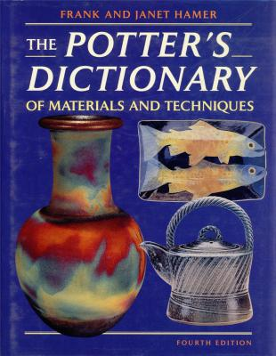 the-potter-s-dictionary-of-materials-and-techniques-4th-edition-