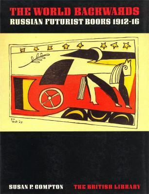 the-world-backwards-russian-futurist-books-1912-16-