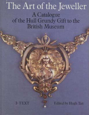 the-art-of-the-jeweller-a-catalogue-of-the-hull-grundy-gift-to-the-british-museum-2-volumes