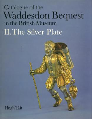 catalogue-of-the-waddesdon-bequest-in-the-british-museum-ii-the-silver-plate-