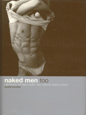 naked-men-too-liberating-the-male-nude-1950-2000-by-david-leddick