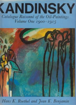kandinsky-catalogue-raisonnE-of-the-oil-paintings-volume-one-1900-1915