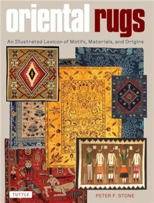 oriental-rugs-an-illustrated-lexicon-of-motifs-materials-and-origins