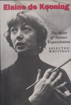 elaine-de-kooning-the-spirit-of-abstract-expressionism-selected-writings