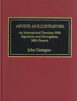 artists-as-illustrators-an-international-directory-with-signatures-ant-monograms-1800-present-