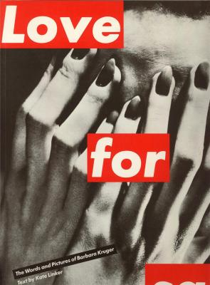 love-for-sale-the-words-and-pictures-of-barbara-kruger-
